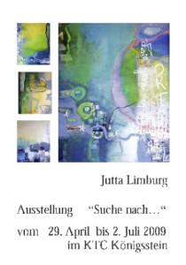"""Ausstellung: """" SUCHE NACH ....."""" - Jutta Limburg - Künstlerin aus Trier"""